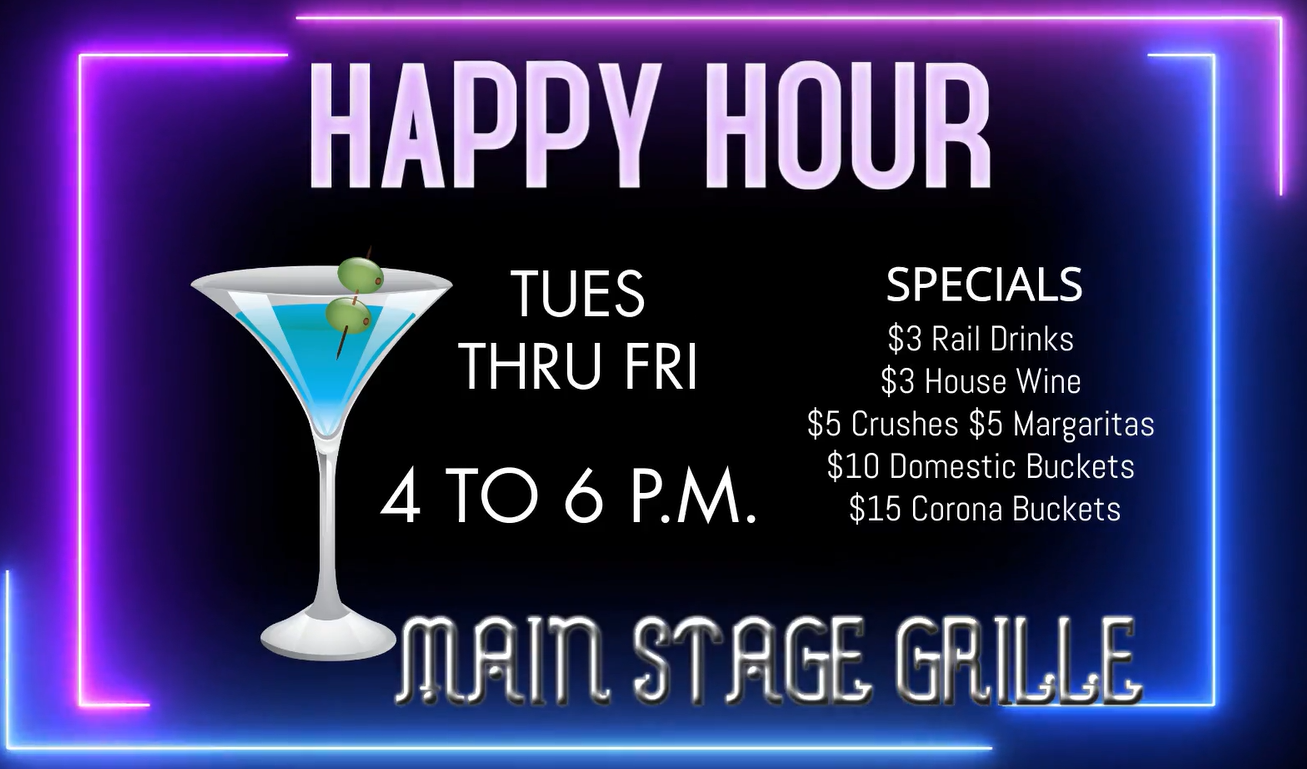 Main Stage Grille Happy Hours